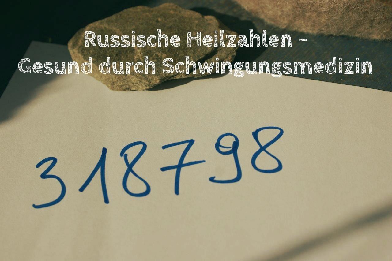 Russische Heilzahlen - Gesund durch Schwingungsmedizin