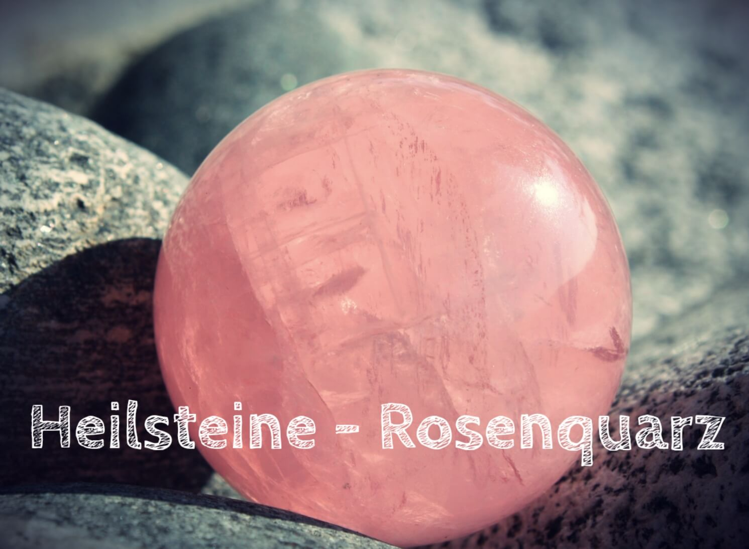 Heilsteine – Rosenquarz