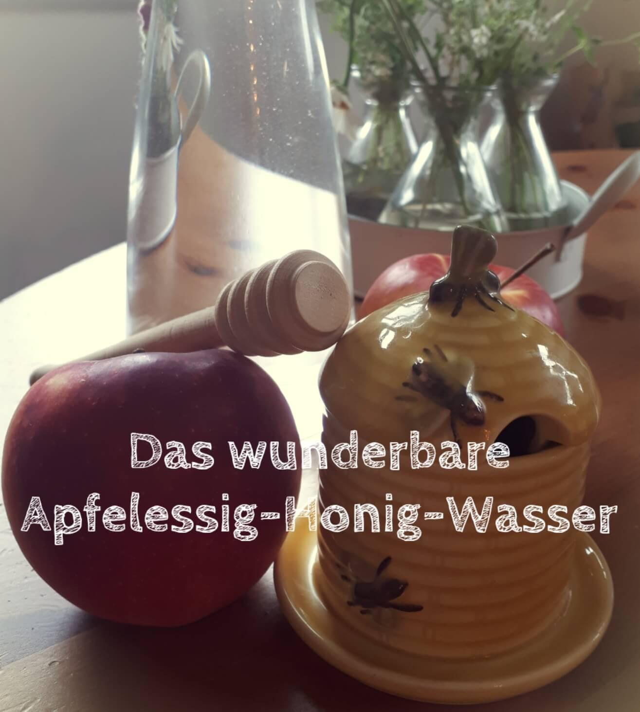 Das wunderbare Apfelessig-Honig-Wasser