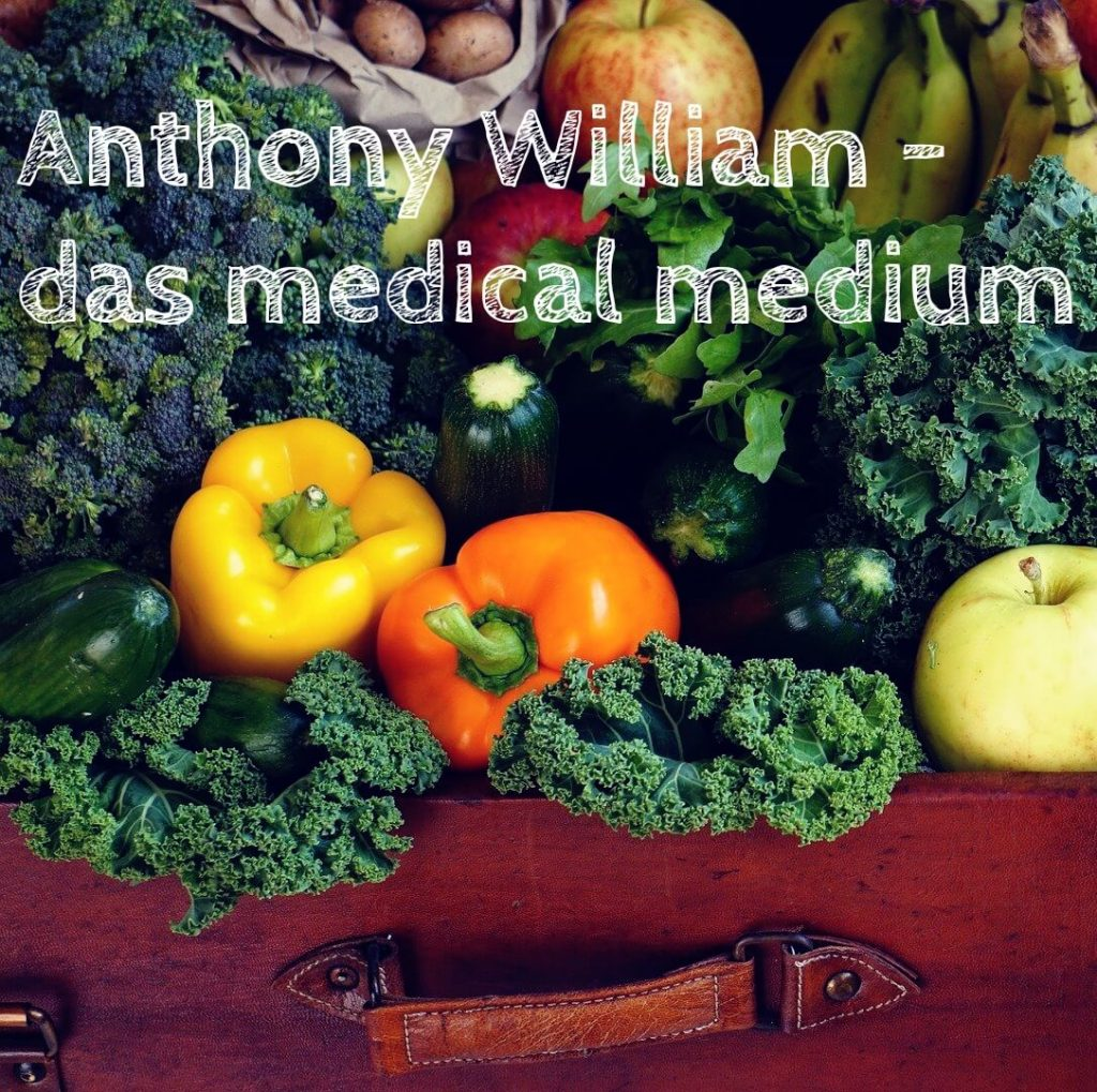 Anthony William – das medical medium