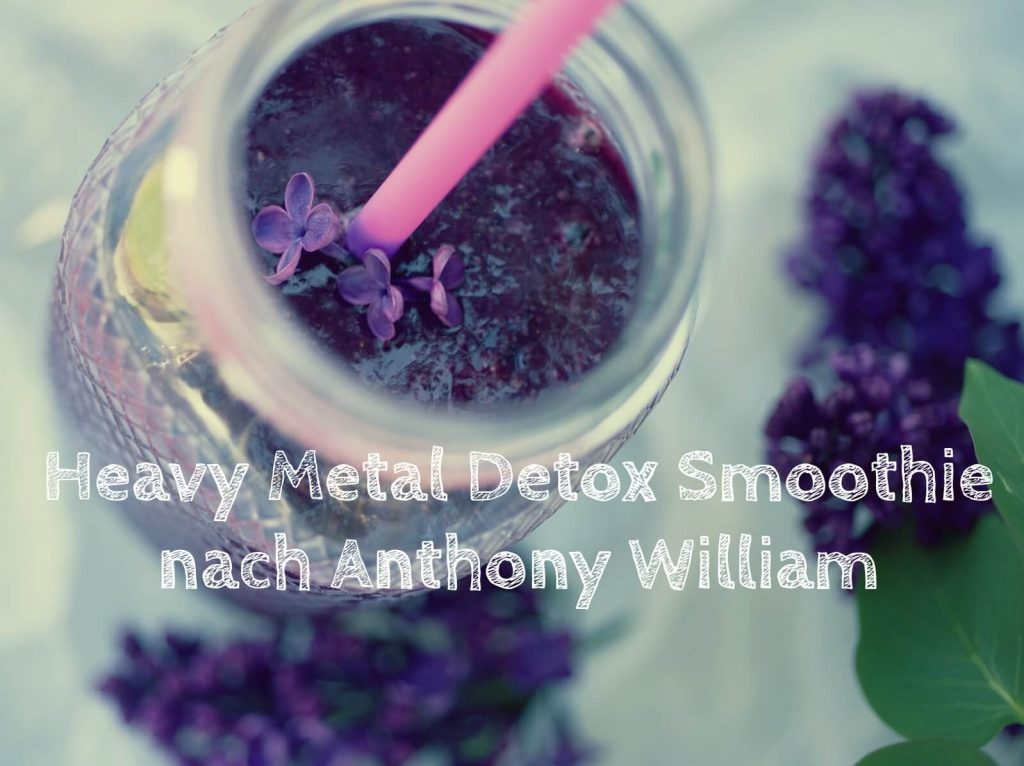 Heavy Metal Detox Smoothie nach Anthony William